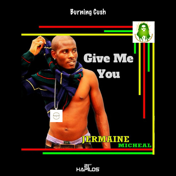 JERMAINE MICHAEL - GIVE ME YOU - SINGLE #ITUNES 9/1/17