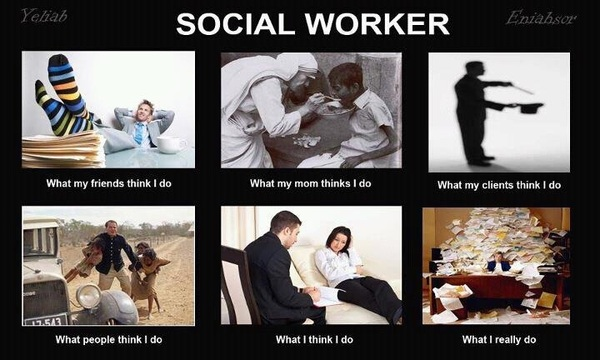 Social work meme thingy!   What do social workers do?