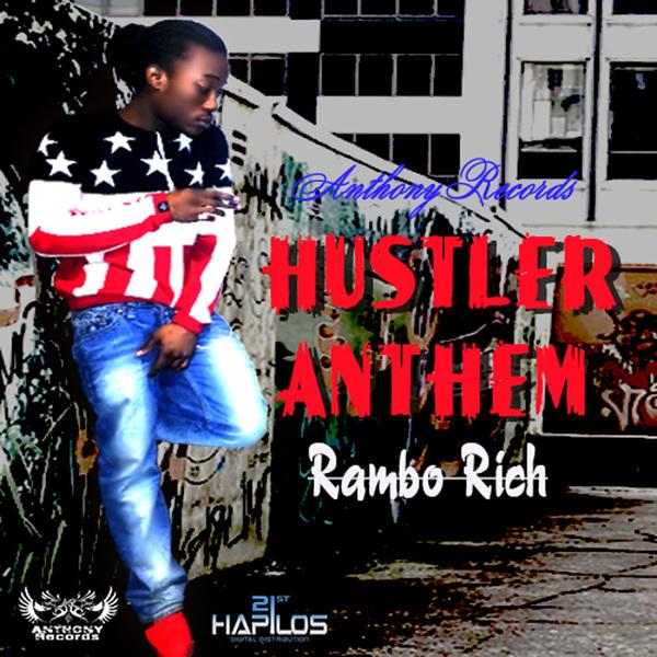 RAMBO RICH - HUSTER ANTHEM - SINGLE - #ITUNES 10/8/13 @anthonyrecords