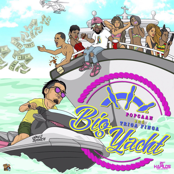 TRIGA FINGA & POPCAAN - BIG YACHT - SINGLE #ITUNES 6/2/17 @popcaanmusic @trigafinga @gacha_A2B2