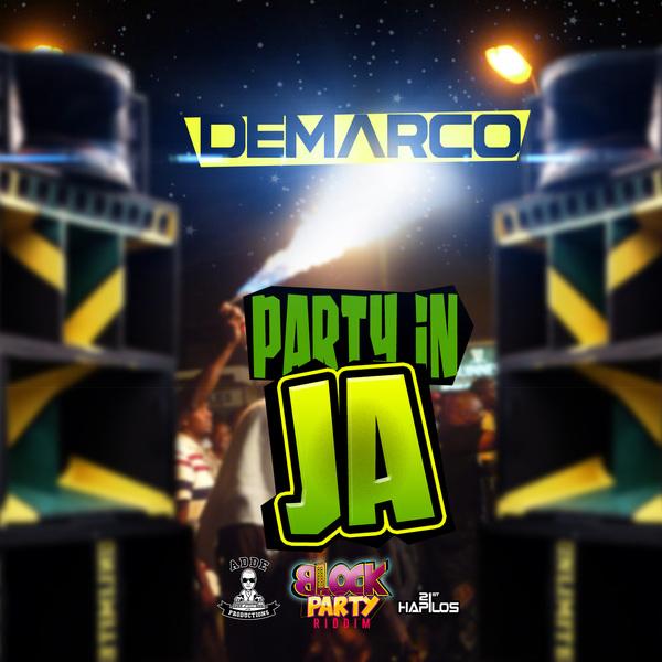 DEMARCO - PARTY IN JA - BLOCK PARTY RIDDIM - SINGLE - #ITUNES 7/23/13 @addeprod @demarcodadon