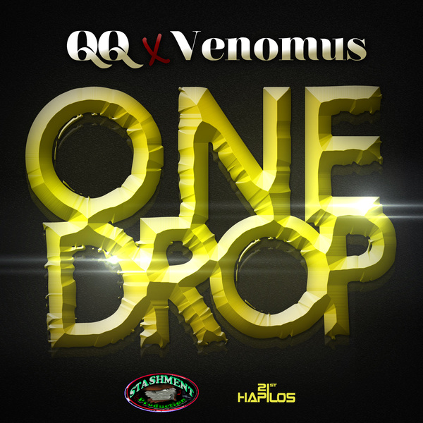 QQ & VENOMOUS - ONE DROP - SINGLE - #ITUNES 4/9/13 @qqworld @stashprods