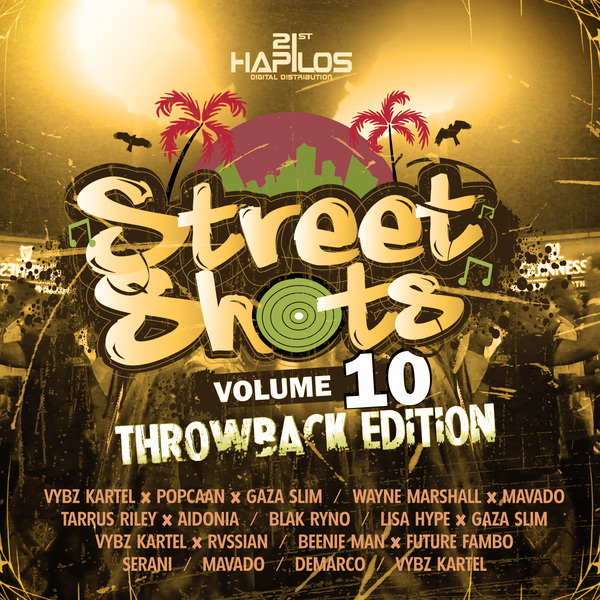 STREETS SHOTS VOL.10 (THROWBACK EDITION) - NEW CLASSICS - #ITUNES 7/8/14 @21STHAPILOS