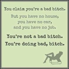 U a bad bish huh?
