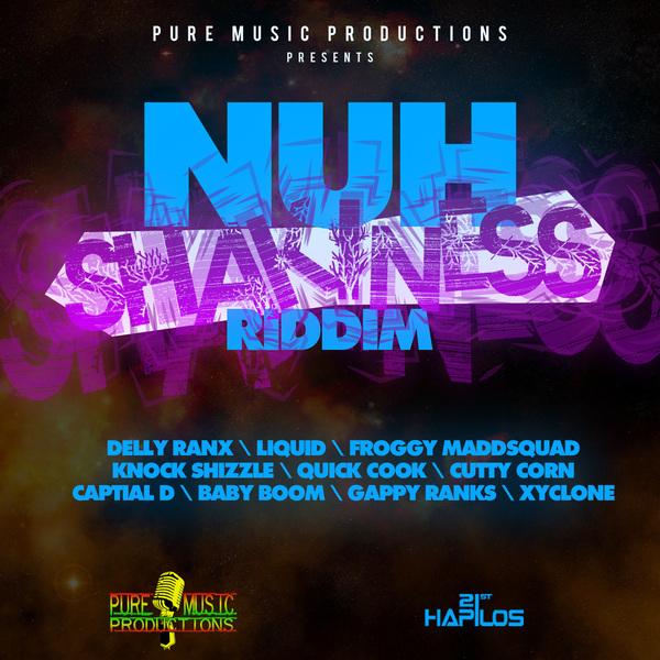 NUH SHAKINESS RIDDIM - #ITUNES 9/24/13 DELLY RANX LIQUID FROGGY & MORE @dellyranx