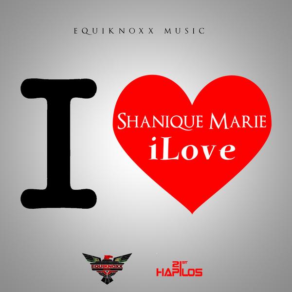 SHANIQUE MARIE - iLOVE - SINGLE - #ITUNES 10/15/13 @equiknoxx_music