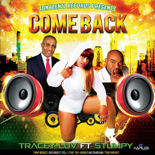 TRACEY LUV FT. STUMPY - COME BACK - SINGLE #ITUNES 8/11/17