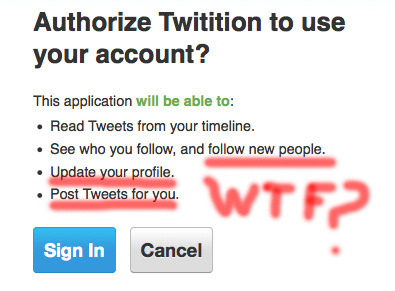 """WTF??? """"Authorize Twitition to use your account?"""" NEE DUS!"""