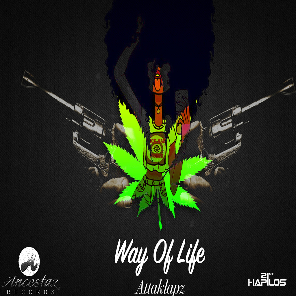 ATTA KLAPZ - WAY OF LIFE - SINGLE #ITUNES 8/4/17 @ancestaz