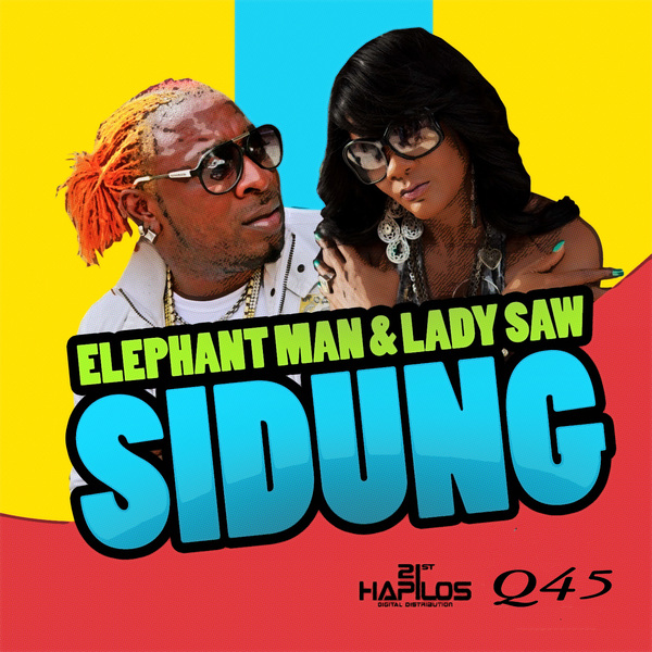 ELEPHANT MAN & LADY SAW - SIDUNG - #ITUNES 4/26/12 #Q45MUSIC @JAZZWAD