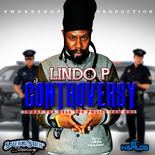 LINDO P - CONTROVERSY - SINGLE - SMOKE SHOP PRODUCTIONZ #ITUNES 10/1/13 @smokeshopstudio