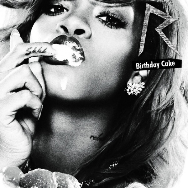 ♬ 'Birthday Cake (Remix) (feat. Chris Brown)' - Rihanna ♪
