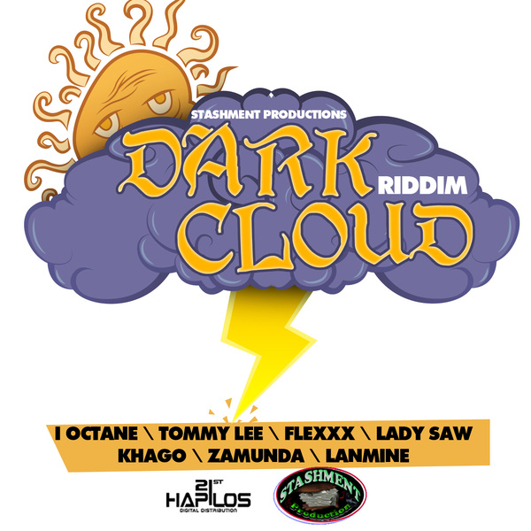 DARK CLOUD RIDDIM - #ITUNES 9/4/12 OCTANE LADY SAW TOMMY LEE & MORE @StashProduction