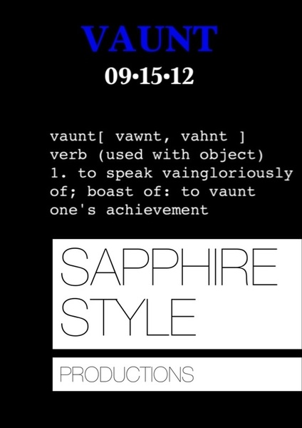 "Mark your calendars! The ""Vaunt"" Fashion show 9/15/12. Featuring exclusive designers/stylists & of course, yours truly!"